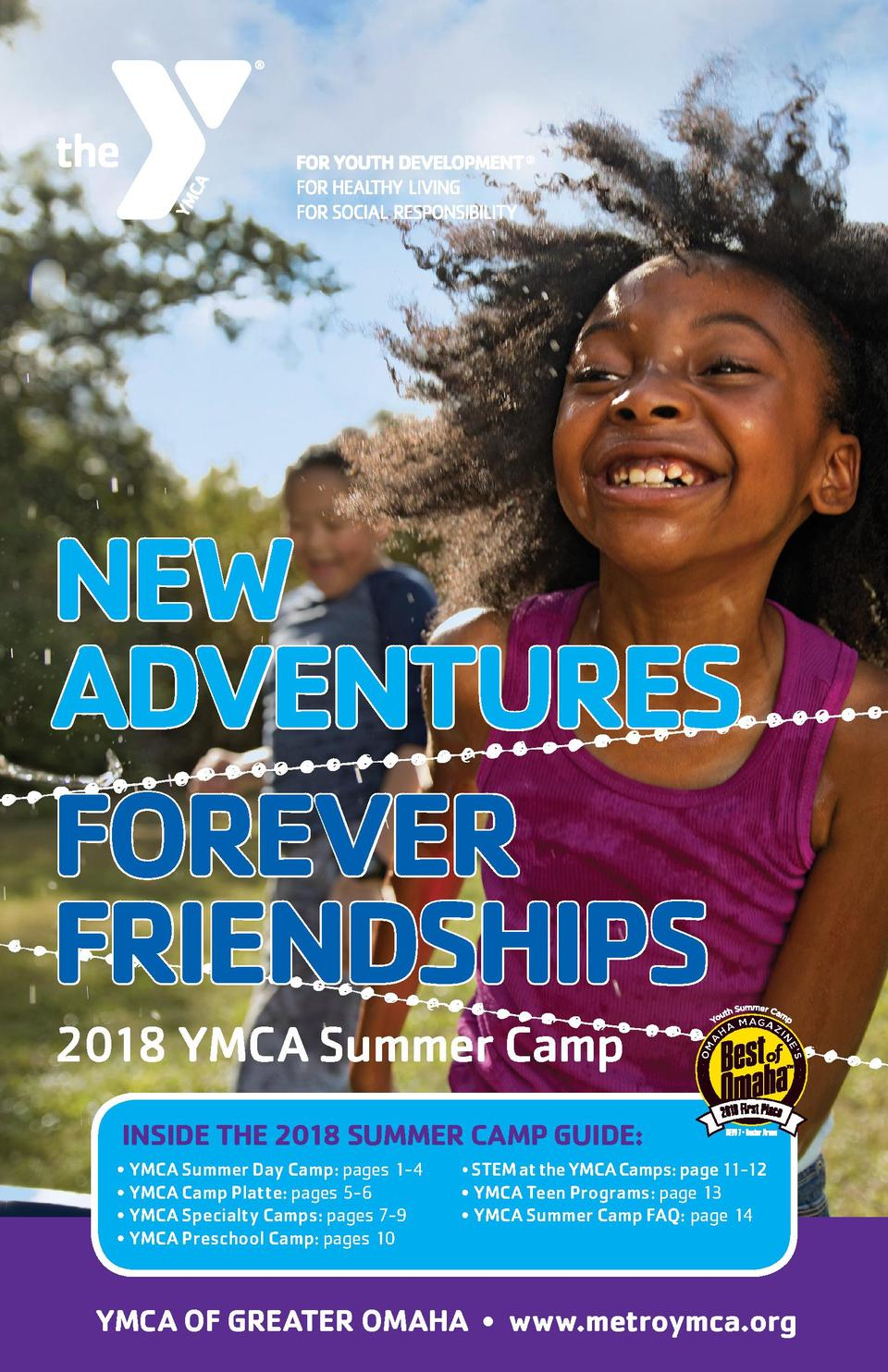 NEW ADVENTURES FOREVER FRIENDSHIPS 2018 YMCA Summer Camp INSIDE THE 2018 SUMMER CAMP GUIDE      YMCA Summer Day Camp  page...