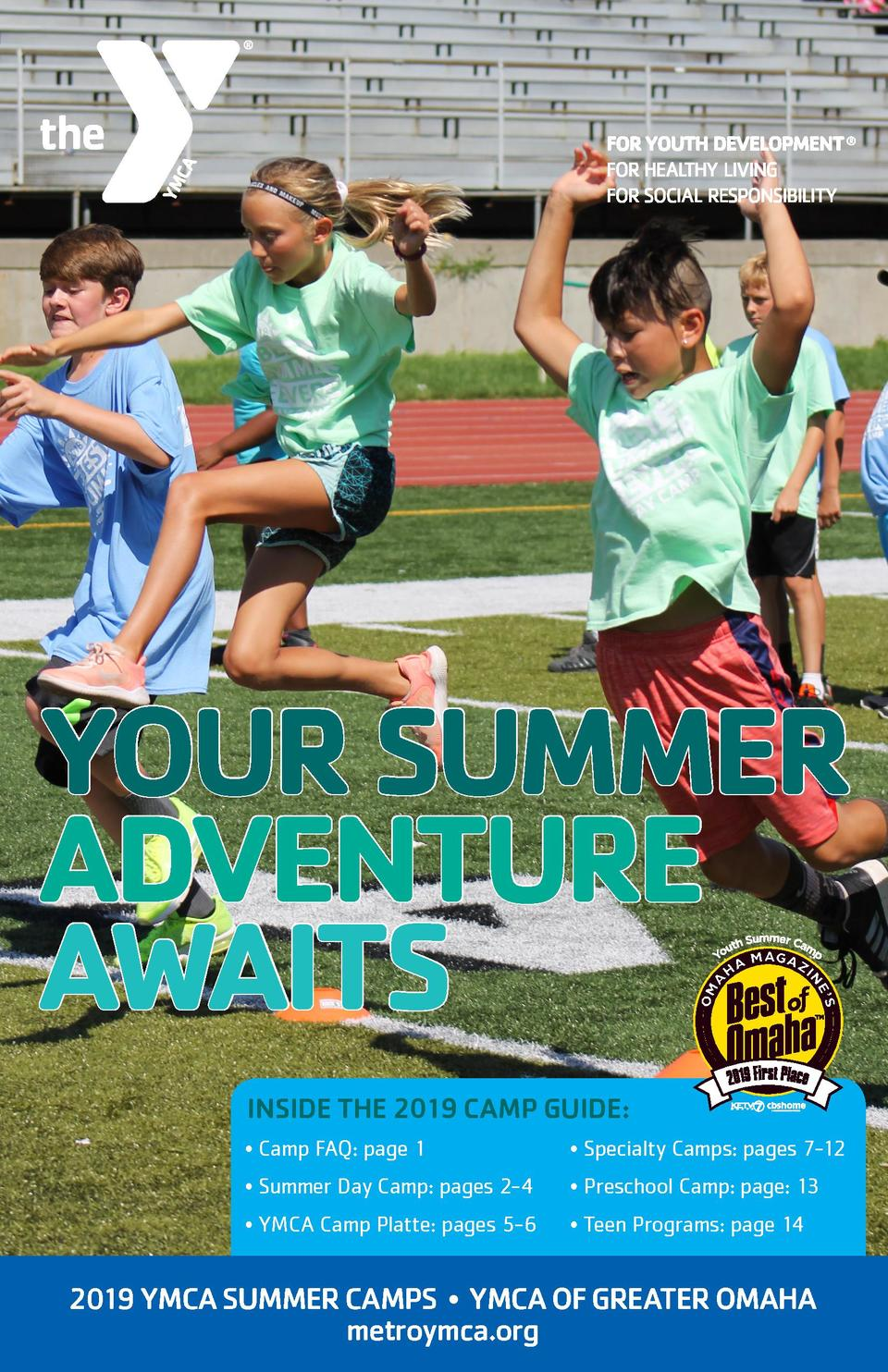 YOUR SUMMER ADVENTURE AWAITS INSIDE THE 2019 CAMP GUIDE      Camp FAQ  page 1      Specialty Camps  pages 7-12      Summer...