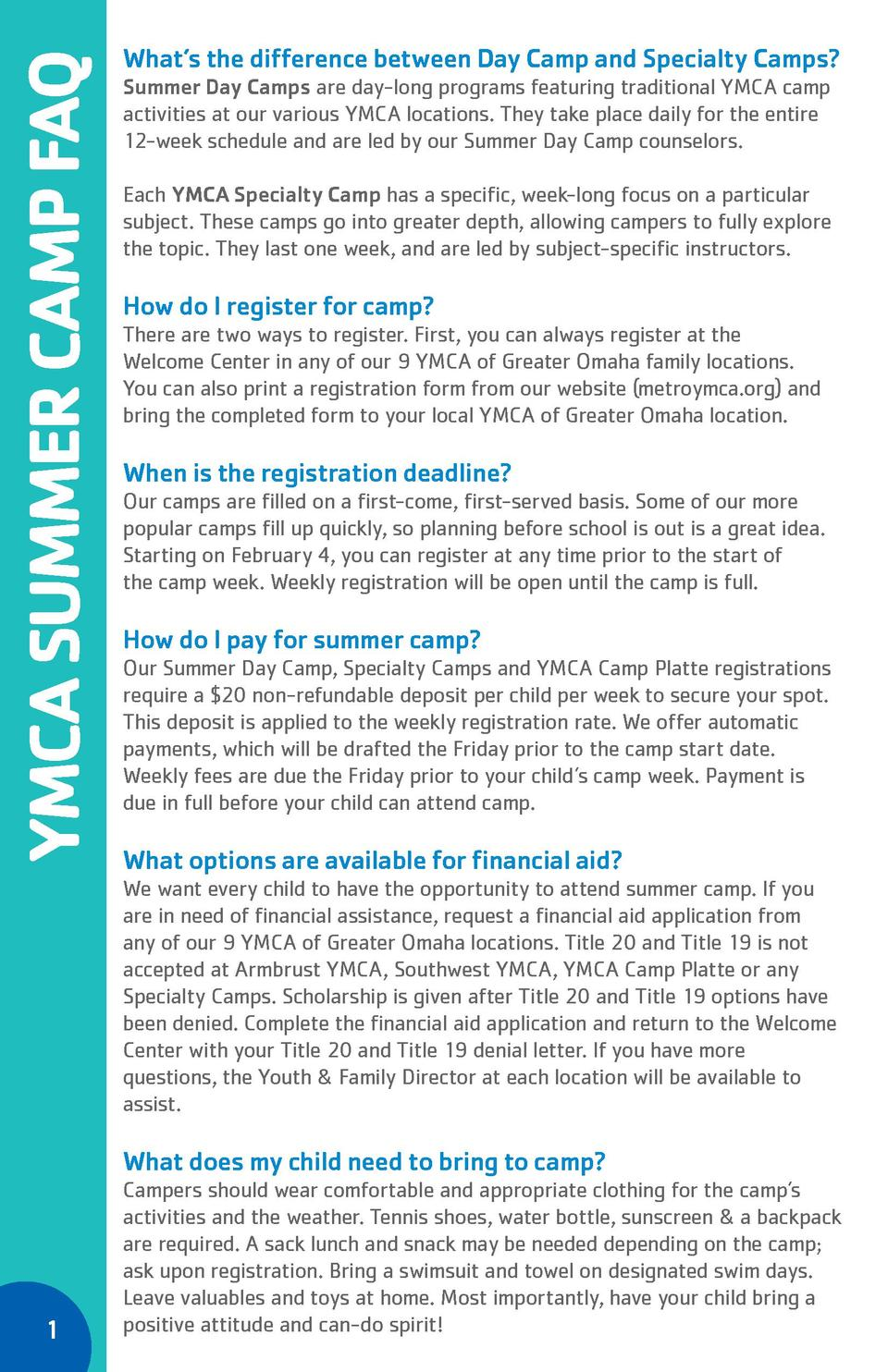 YMCA SUMMER CAMP FAQ  What   s the difference between Day Camp and Specialty Camps   Summer Day Camps are day-long program...