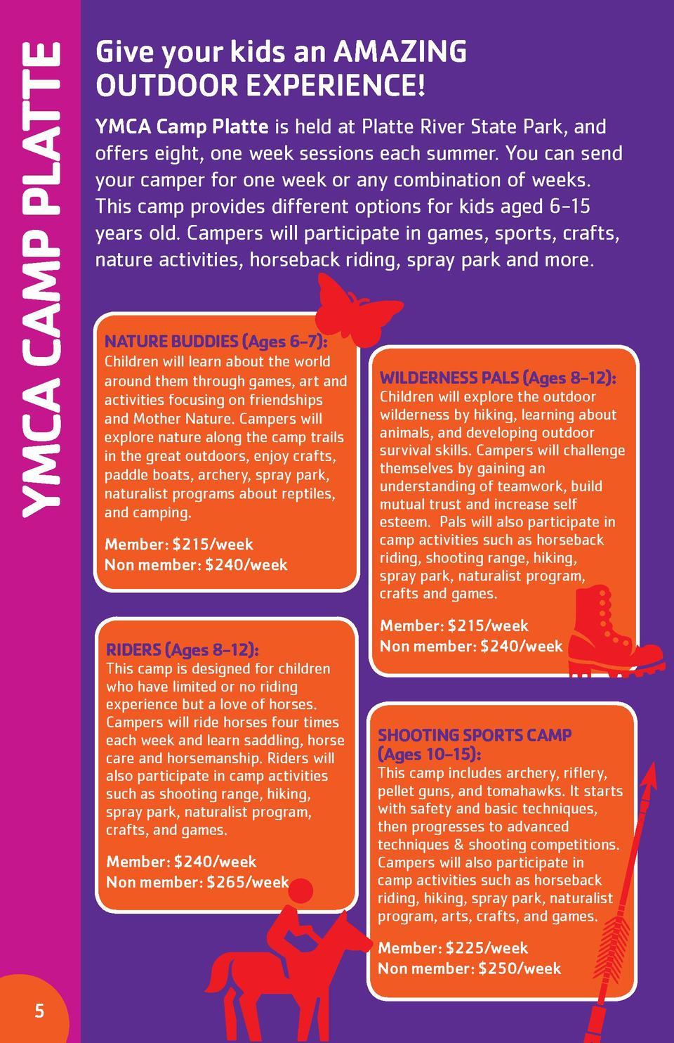 YMCA CAMP PLATTE  Give your kids an AMAZING OUTDOOR EXPERIENCE  YMCA Camp Platte is held at Platte River State Park, and o...