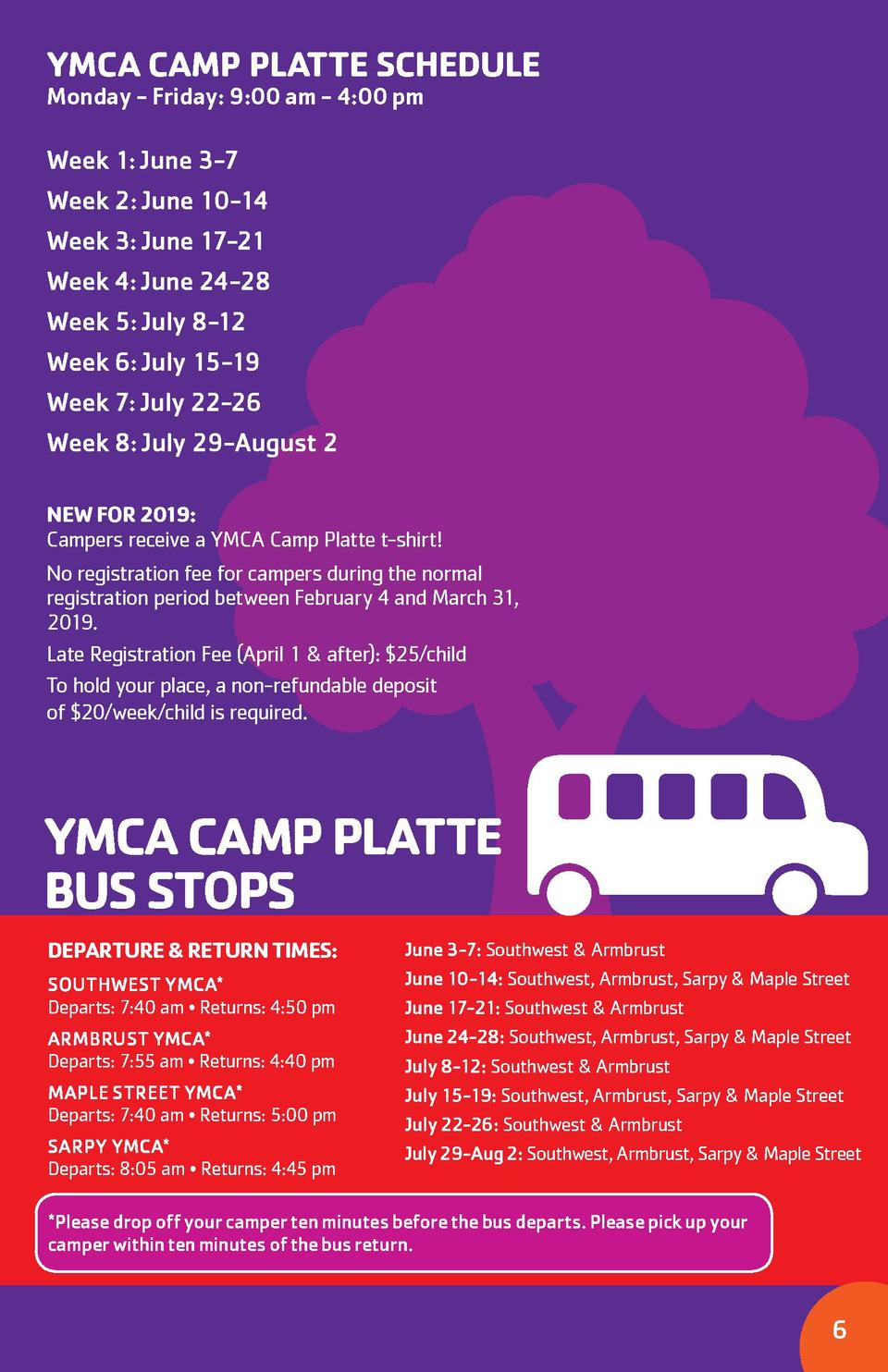 YMCA CAMP PLATTE SCHEDULE Monday - Friday  9 00 am - 4 00 pm  Week 1  June 3-7 Week 2  June 10-14 Week 3  June 17-21 Week ...