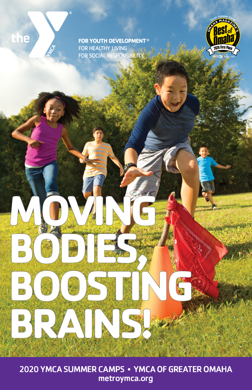 Summer Ca mp uth Yo  MOVING BODIES, BOOSTING BRAINS  2020 YMCA SUMMER CAMPS     YMCA OF GREATER OMAHA metroymca.org
