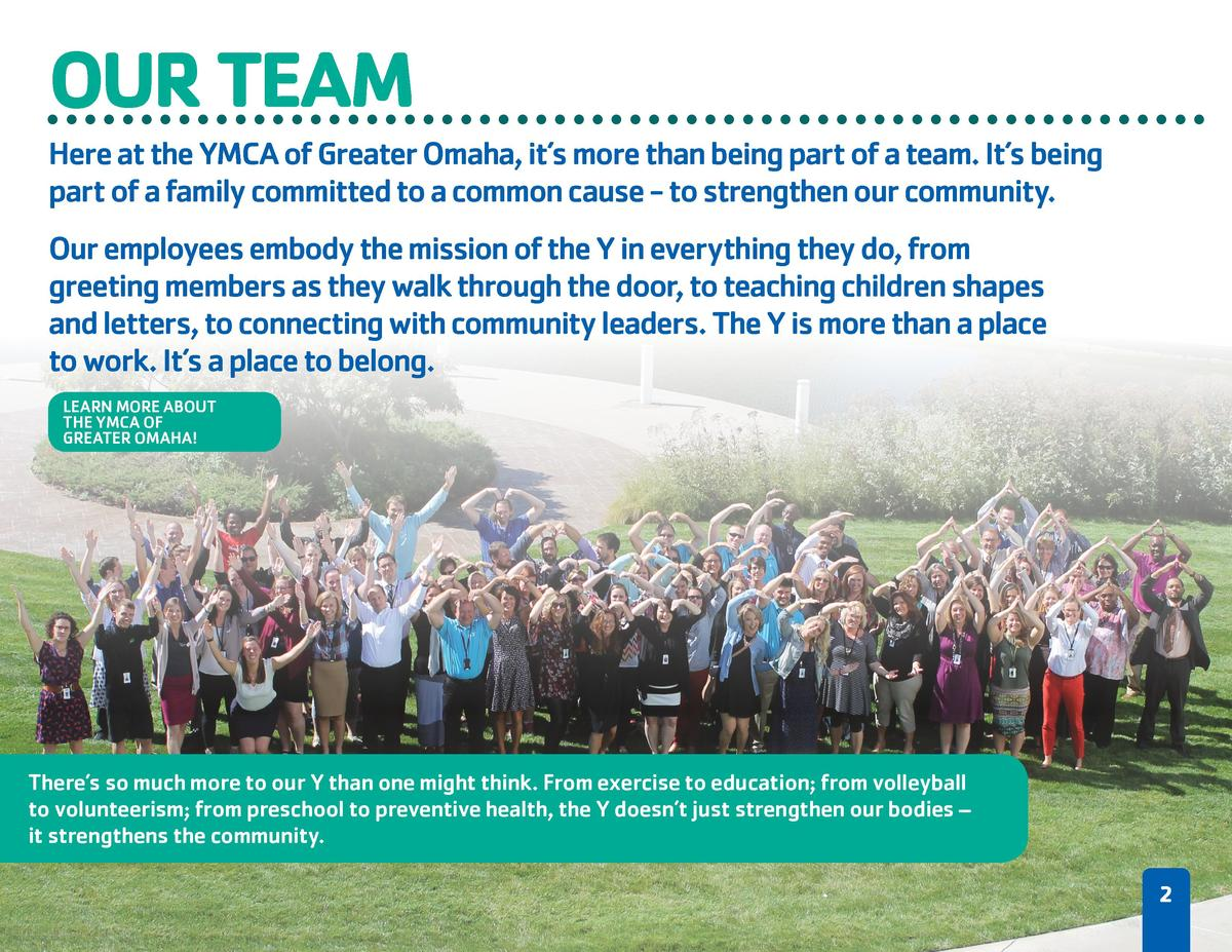 OUR TEAM Here at the YMCA of Greater Omaha, it   s more than being part of a team. It   s being part of a family committed...