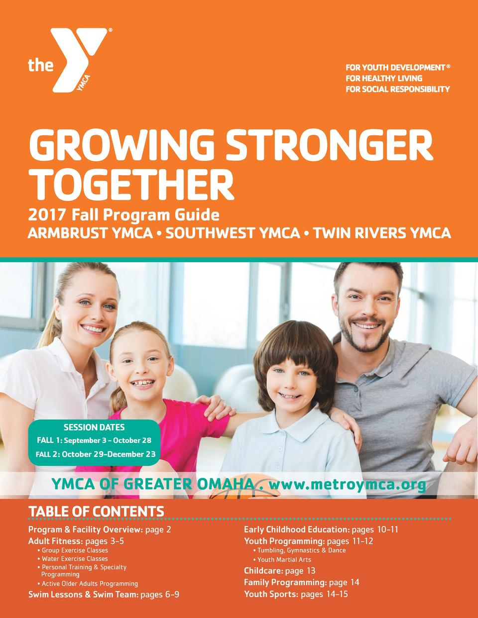GROWING STRONGER TOGETHER 2017 Fall Program Guide  ARMBRUST YMCA     SOUTHWEST YMCA     TWIN RIVERS YMCA  SESSION DATES FA...